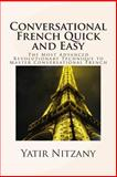 Conversational French Quick and Easy, Yatir Nitzany, 1499102046
