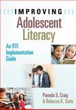 Improving Adolescent Literacy, Pamela S. Craig and Rebecca Sarlo, 1596672048