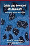 Origin and Evolution of Languages : Approaches, Models, Paradigms, , 184553204X