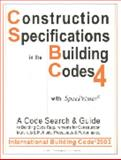 Construction Specifications in the Building Codes - International Building Code (IBC 2003) plus SpecPrimer Vol. 4 : Complete Code Search and Guide to Building Code Requirements for Construction Mtaerials and Methods, Procedures and Performance, Wheeler, Edward, 1890392049