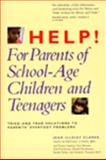 Help! for Parents of School-Age Children and Teenagers, Jean I. Clarke, 0062502042
