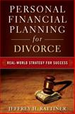 Personal Financial Planning for Divorce : Real-World Strategy for Success, Rattiner, Jeffrey H. and Rattiner, 0470482044