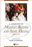 A Companion to Modern British and Irish Drama, 1880-2005, , 144433204X
