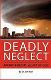 Deadly Neglect, Jim Blair, 1463522045