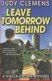 Leave Tomorrow Behind, Judy Clemens, 1464202044