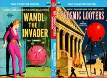 Cosmic Looters, the, and Wandl the Invader, Edmond Hamilton and Ray Cummings, 1612872042