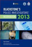Blackstone's Police Investigators' Workbook 2013, Connor, Paul and Pinfield, David, 0199662053