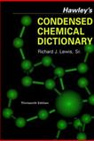 Hawley's Condensed Chemical Dictionary, Lewis, Richard J., 0471292052