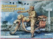 German Motorcycles in the War - BMW - DKW - NSU - Triumph - Viktoria - Zundapp, Stefan Knittel, 0887402054
