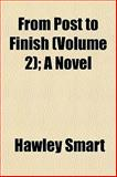 From Post to Finish; a Novel, Hawley Smart, 1155072057
