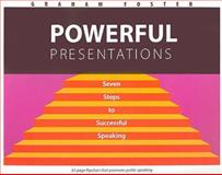 Powerful Presentations : Seven Steps to Successful Speaking, Foster, Graham, 1551382059
