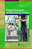 Fungal Strategies of Wood Decay in Trees, Schwarze, Francis W. M. R. and Engels, Julia, 3540672052