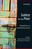 Justice for the Poor Perspectives on Accelerating Access, Dias, Ayesha Kadwani, 0195692055
