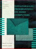 Data-Parallel Programming on MIMD Computers, Hatcher, Philip J. and Quinn, Michael J., 0262082055