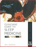 Clinicians' Guide to Sleep Medicine, Douglas, Neil J., 0340742054