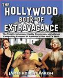 The Hollywood Book of Extravagance, James Robert Parish, 0470052058