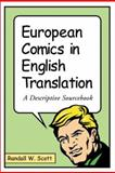 European Comics in English Translation : A Bio-Bibliography, Scott, Randall W., 0786412054