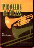Pioneers in Brass, Bridges, Glenn D., 0916262057