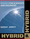 Physics for Scientists and Engineers, Hybrid (with WebAssign), Serway, Raymond A. and Jewett, John W., 1111572054