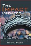 The Impact Project, Ricky L. Taylor, 1462722059