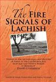 The Fire Signals of Lachish : Studies in the Archaeology and History of Israel in the Late Bronze Age, Iron Age, and Persian Period in Honor of David Ussishkin, Finkelstein, Israel and Naaman, Nadav, 1575062054