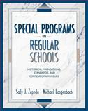 Special Programs in Regular Schools : Historical Foundations, Standards, and Contemporary Issues, Zepeda, Sally J. and Langenbach, Michael, 0205262058