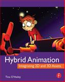 Hybrid Animation : Integrating 2D and 3D Assets, O'Hailey, Tina, 0240812050