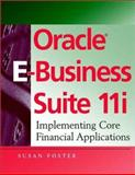 Oracle E-Business Suite 11i : Implementing Core Financial Applications, Foster, Susan, 0471412058