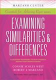Examining Similarities and Differences : Classroom Techniques to Help Students Deepen Their Understanding, Marzano, Robert J. and Scoles West, Connie, 1941112056