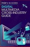 The Digital Multimedia Cross-Industry Guide 9780240802053