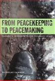 From Peacekeeping to Peacemaking : Canada's Response to the Yugoslav Crisis, Gammer, Nicholas, 0773522050