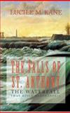 The Falls of St. Anthony, Lucile M. Kane, 0873512057