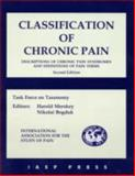 Classification of Chronic Pain : Descriptions of Chronic Pain Syndromes and Definitions of Pain Terms, International Association for the Study of Pain, 0931092051