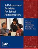 Self-Assessment Activities for School Administrators : A Companion to Making Technology Work for You, Brooks-Young, Susan, 1564842053