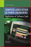 Computer-Aided Design in Power Engineering : Application of Software Tools, Stojkovic, Zlatan, 364230205X