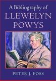 A Bibliography of Llewelyn Powys, Foss, Peter John, 1584562056