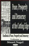 Peace, Prosperity and Democracy at the Cutting Edge 9781590332054