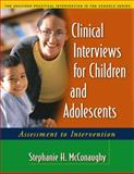 Clinical Interviews for Children and Adolescents : Assessment to Intervention, McConaughy, Stephanie H., 1593852053