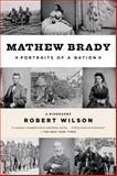Mathew Brady, Robert Wilson, 162040205X