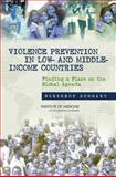 Violence Prevention in Low- And Middle-Income Countries : Finding a Place on the Global Agenda, Workshop Summary, Planning Committee for a Workshop on Violence Prevention in Low- and Middle-Income Countries, 0309112052