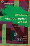 Specialized Ethnographic Methods 2nd Edition