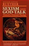 Sexism and God-Talk, Rosemary Radford Ruether, 080701205X
