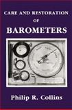 Care and Restoration of Barometers, Philip R. Collins, 0948382058