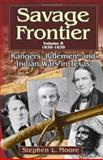 Savage Frontier - Rangers, Riflemen, and Indian Wars in Texas 1838-1839, Stephen L. Moore, 1574412051