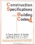 Construction Specifications in the Building Codes - International Building Code (IBC 2003) without SpecPrimer Vol. 4A : Complete Code Search and Guide to Building Code Requirements for Construction Materials and Methods, Procedures and Performance, Wheeler, Edward, 1890392057