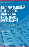 Understanding the North American Free Trade Agreement, Glick, Leslie Alan, 9041132058