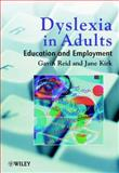 Dyslexia in Adults : Education and Employment, Reid, Gavin and Kirk, Jane, 0471852058