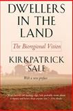Dwellers in the Land : The Bioregional Vision, Sale, Kirkpatrick, 0820322059