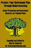 Protect Your Retirement Plan Through Global Investing, Martin Schuster, 0894992058