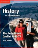 History for the IB Diploma: the Arab-Israeli Conflict 1945-79, Jean Bottaro, 1107662052